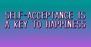 Self acceptance key to happiness